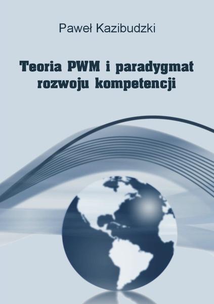 Teoria PWM i paradygmat rozwoju kompetencji