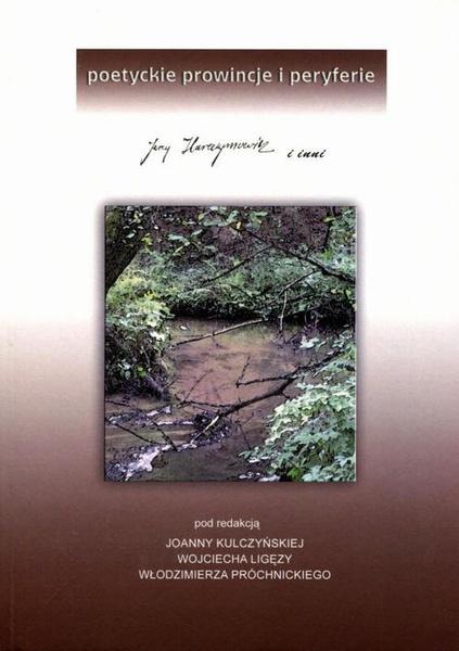 Poetyckie prowincje i peryferia. Jerzy Harasymowicz i inni