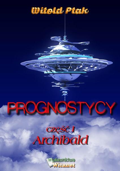 Prognostycy - część I Archibald
