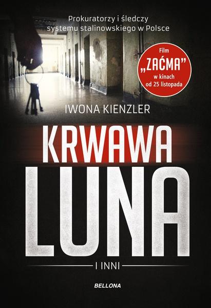 Krwawa Luna i inni. Prokuratorzy i śledczy systemu stalinowskiego w Polsce