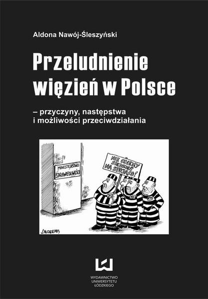 Przeludnienie więzień w Polsce - przyczyny, następstwa i możliwości przeciwdziałania
