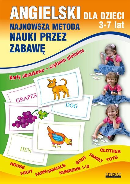 Angielski dla dzieci 3-7 lat. Najnowsza metoda nauki przez zabawę. Karty obrazkowe – czytanie globalne. Body, House, Fruit, Farm animals, Numbers 1-10, Family, Clothes, Toys