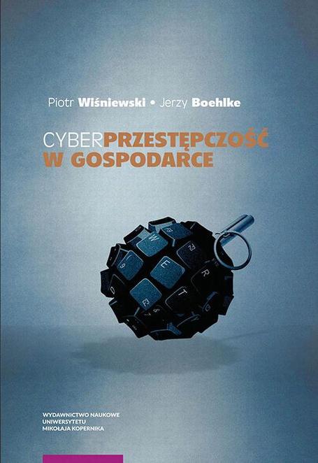 Cyberprzestępczość w gospodarce - Piotr Wiśniewski,Jerzy Boehlke