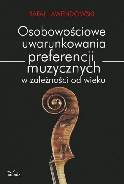 Osobowościowe uwarunkowania preferencji muzycznych w zależności od wieku