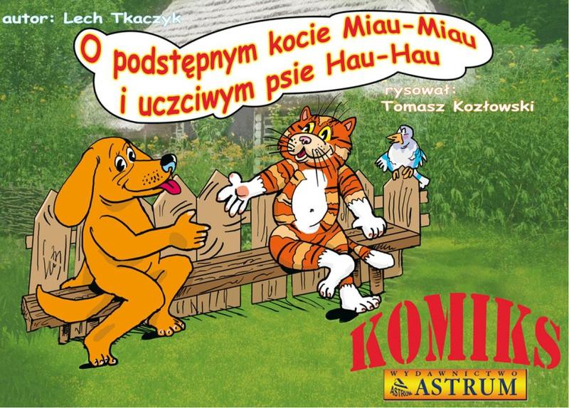 O podstępnym kocie Miau-Miau i uczciwym psie Hau-Hau