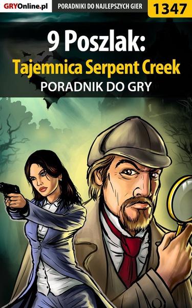 9 Poszlak: Tajemnica Serpent Creek - poradnik do gry
