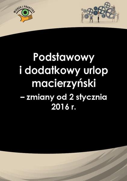 Podstawowy i dodatkowy urlop macierzyński - zmiany od 2 stycznia 2016 r.