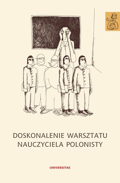 Doskonalenie warsztatu nauczyciela polonisty