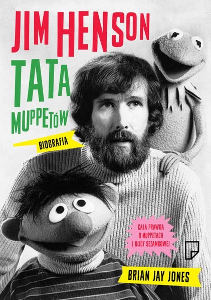 Jim Henson. Tata Muppettów