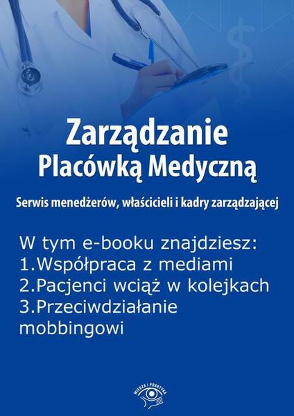 Zarządzanie Placówką Medyczną. Serwis menedżerów, właścicieli i kadry zarządzającej, wydanie czerwiec 2015 r.