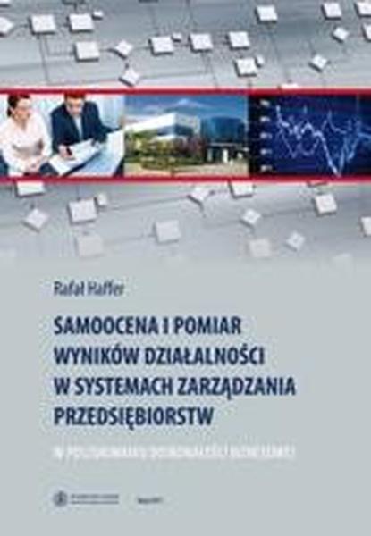 Samoocena i pomiar wyników działalności w systemach zarządzania przedsiębiorstwem. W poszukiwaniu doskonałości biznesowej
