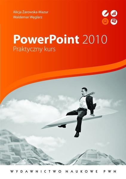 PowerPoint 2010. Praktyczny kurs