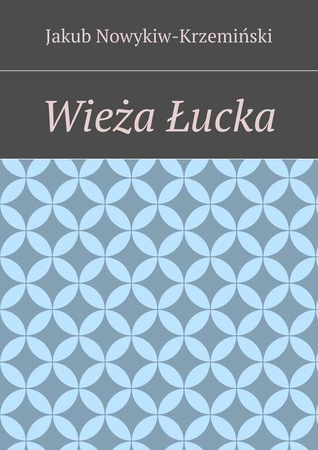 Wieża Łucka - Jakub Nowykiw-Krzeminski