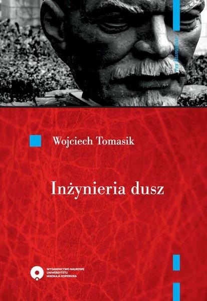 """Inżynieria dusz. Literatura realizmu socjalistycznego w planie """"propagandy monumentalnej"""""""