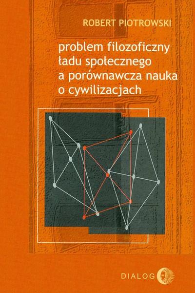 Problem filozoficzny ładu społecznego a porównawcza nauka o cywilizacjach