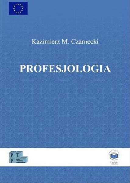 Profesjologia. Nauka o profesjonalnym rozwoju człowieka