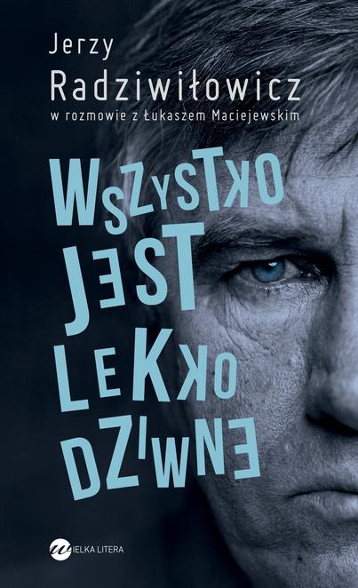 Wszystko jest lekko dziwne - Łukasz Maciejewski,Jerzy Radziwiłowicz