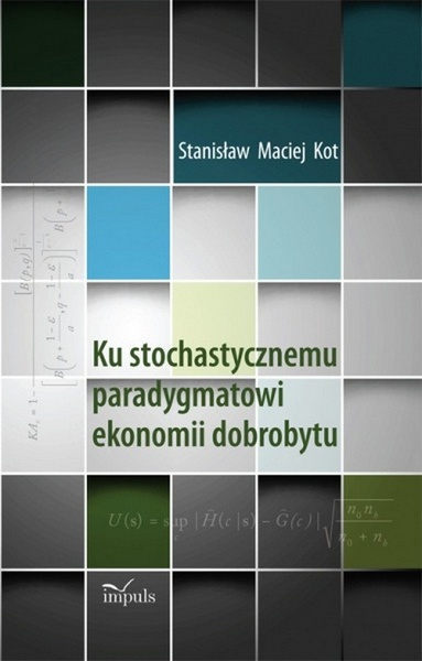 Ku stochastycznemu paradygmatowi ekonomii dobrobytu