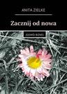 ebook Zacznij od nowa. (O)swój biznes - Anita Zielke