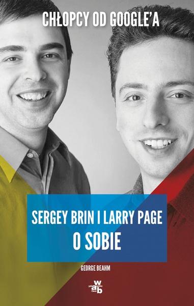 Chłopcy od Google'a. Sergey Brin i Larry Page o sobie