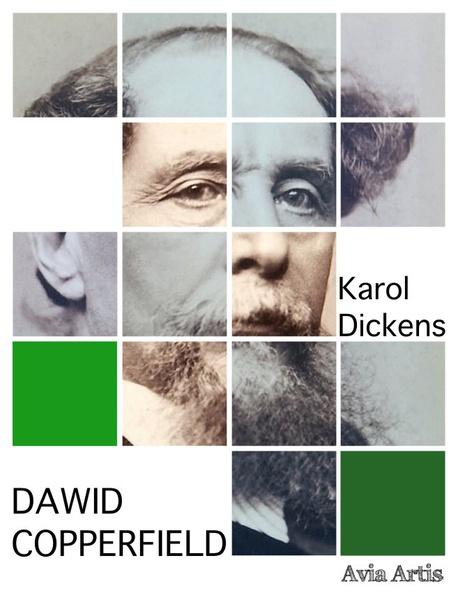 Dawid Copperfield - Karol Dickens,Charles Dickens,przeł. Wilhelmina Kościałkowska,przeł. Cecylia Niewiadomska