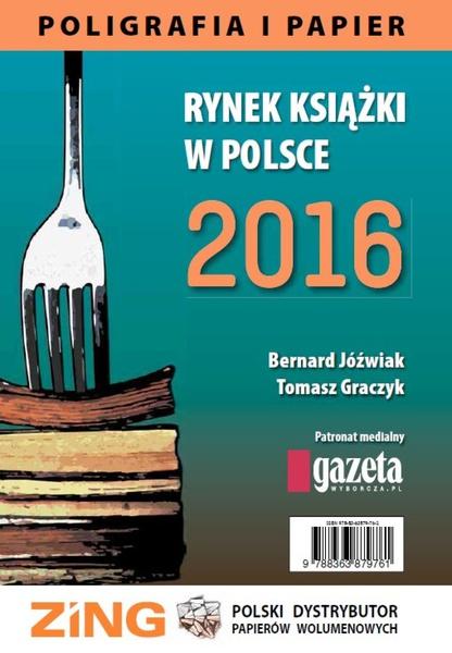 Rynek ksiązki w Polsce 2016. Poligrafia i Papier