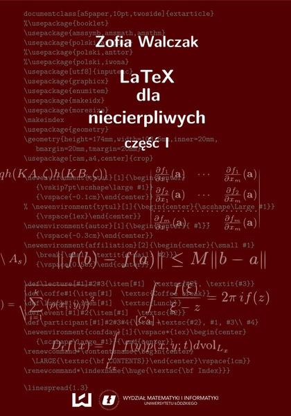 LaTeX dla niecierpliwych. Część pierwsza. Wydanie drugie poprawione i uzupełnione