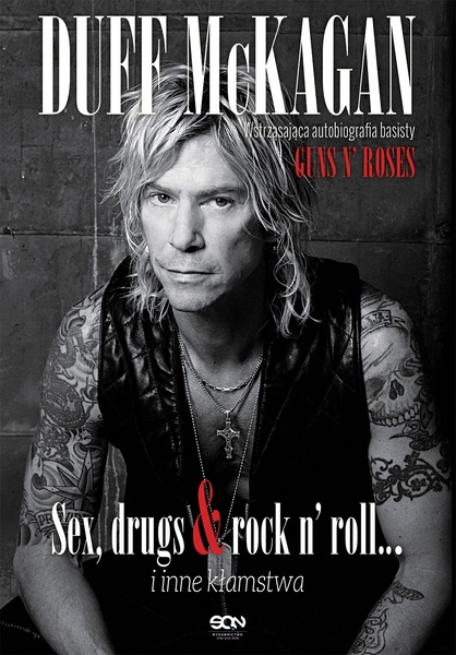 Duff McKagan. Sex, drugs & rock n' roll… i inne kłamstwa