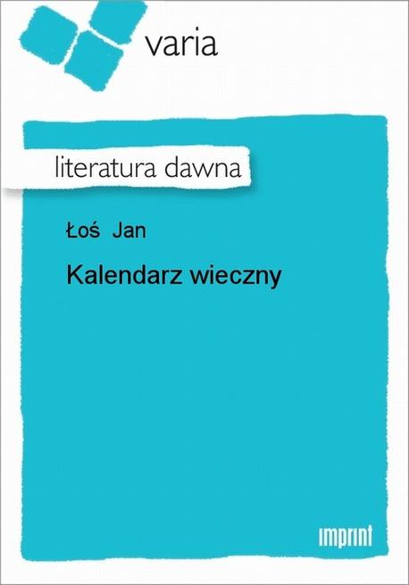 Kalendarz Wieczny - Jan Łoś