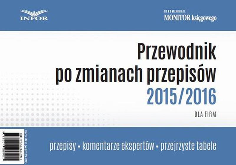 Przewodnik po zmianach rzepisów 2015/2016 dla firm