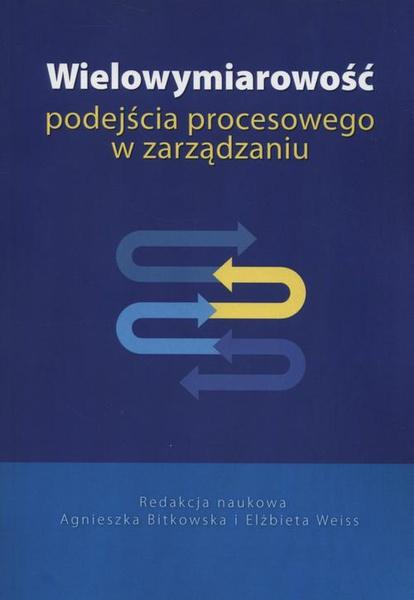 Wielowymiarowość podejścia procesowego w zarządzaniu