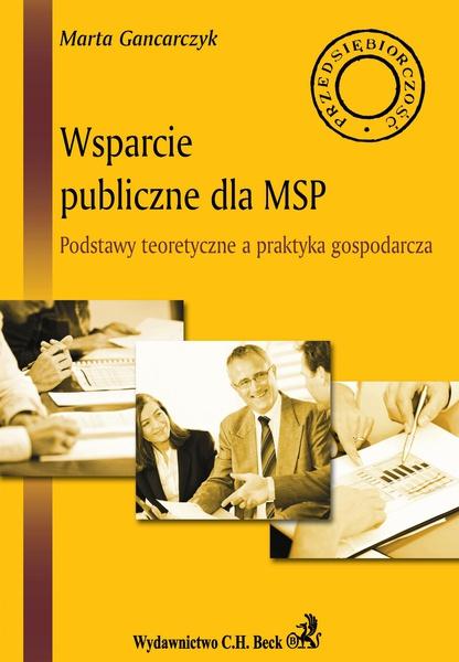 Wsparcie publiczne dla MSP. Podstawy teoretyczne a praktyka gospodarcza