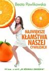 ebook Największe kłamstwa naszej cywilizacji - Beata Pawlikowska
