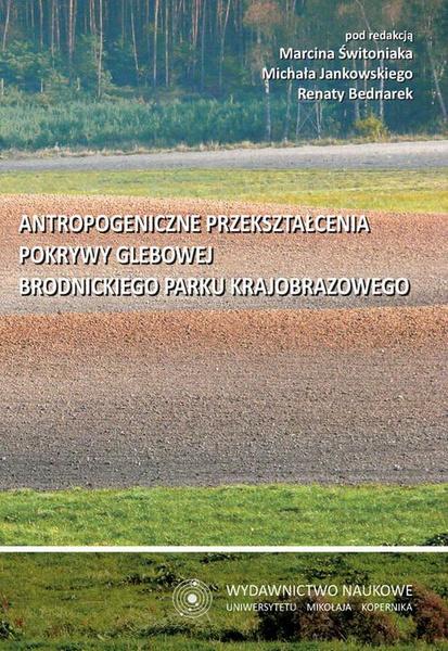 Antropogeniczne przekształcenia pokrywy glebowej Brodnickiego Parku Krajobrazowego
