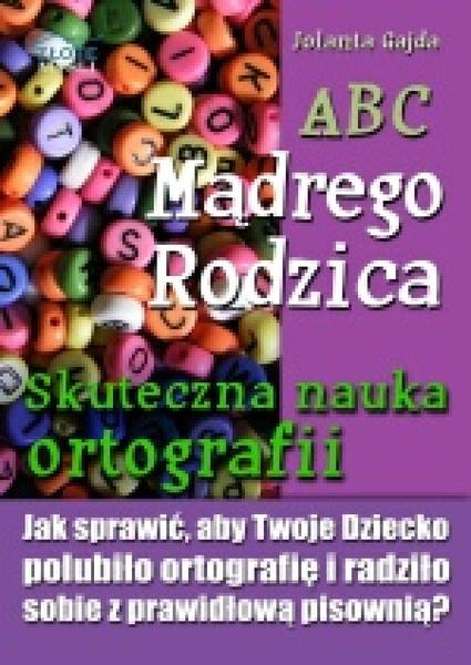 ABC Mądrego Rodzica: Skuteczna nauka ortografii