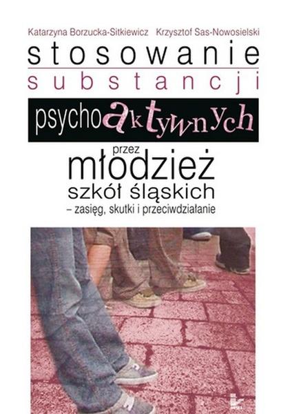 Stosowanie substancji psychoaktywnych przez młodzież szkół śląskich