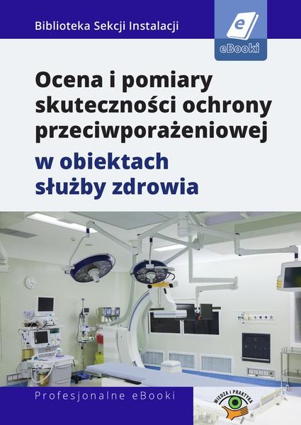 Ocena i pomiary skuteczności ochrony przeciwporażeniowej w obiektach służby zdrowia