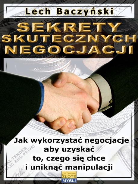 Sekrety skutecznych negocjacji - Lech Baczyński