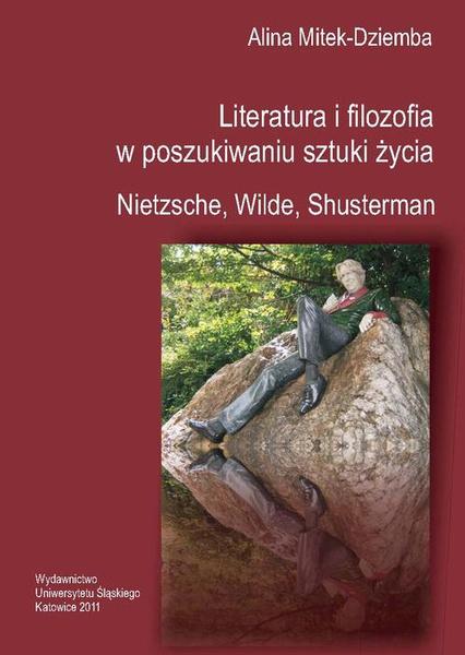 Literatura i filozofia w poszukiwaniu sztuki życia: Nietzsche, Wilde, Shusterman