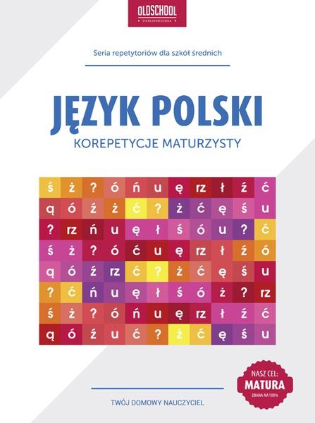 Język polski. Korepetycje maturzysty. Cel: matura