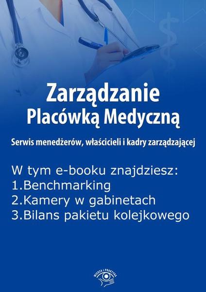 Zarządzanie Placówką Medyczną. Serwis menedżerów, właścicieli i kadry zarządzającej, wydanie kwiecień 2015 r.