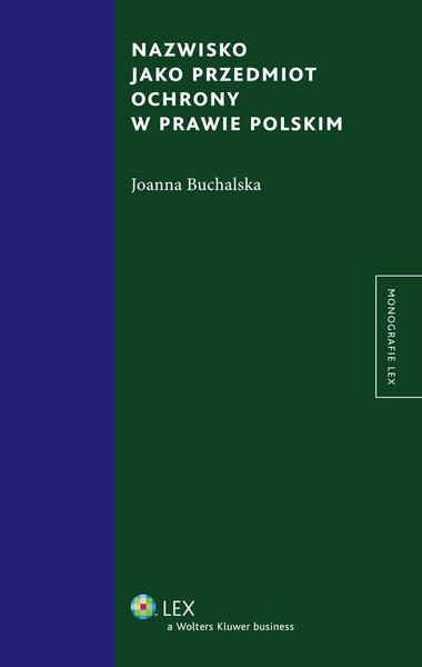 Nazwisko jako przedmiot ochrony w prawie polskim. Wydanie 1