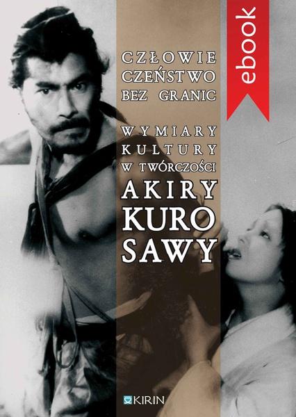 Człowieczeństwo bez granic. Wymiary kutury w twórczości Akiry Kurosawy
