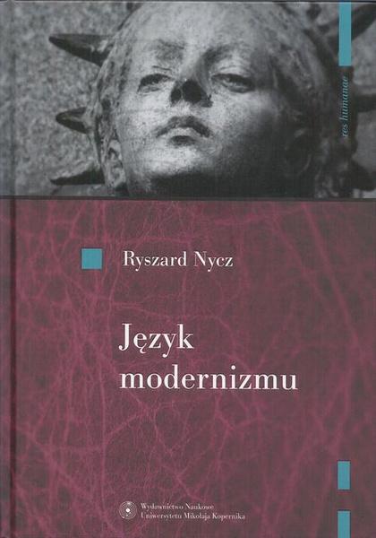 Język modernizmu. Prologomena historyczno-literackie