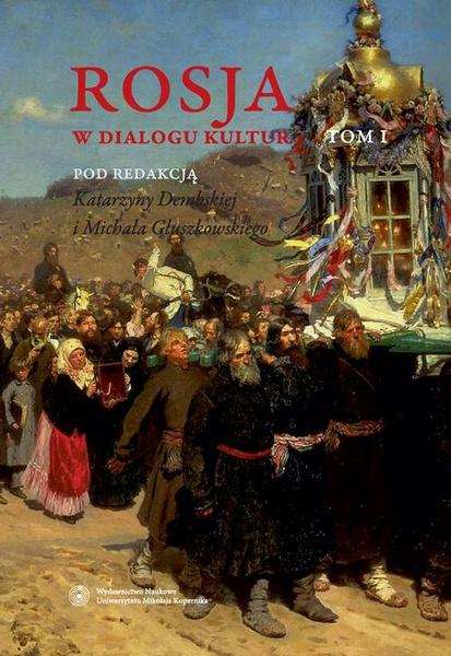 Rosja w dialogu kultur, tom 1