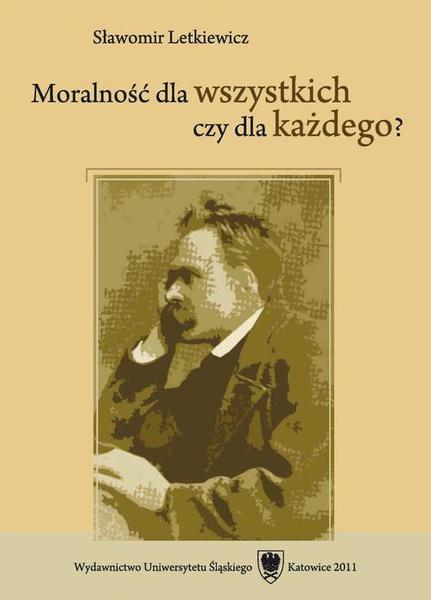 Moralność dla wszystkich czy dla każdego?