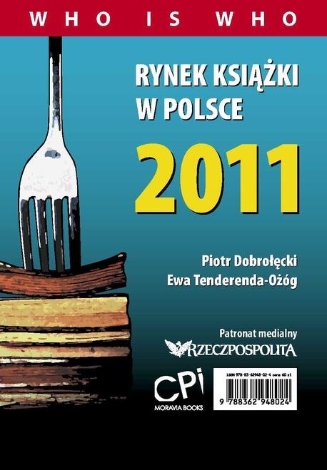 Rynek książki w Polsce 2011. Who is who - Piotr Dobrołęcki,Ewa Tenderenda-Ożóg