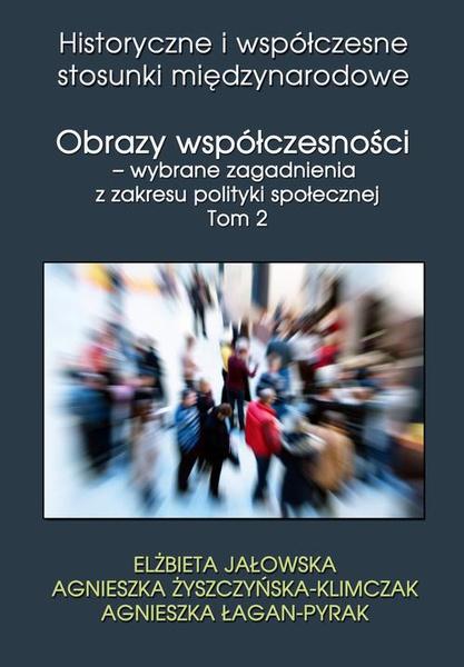 Obrazy współczesności – wybrane zagadnienia z zakresu polityki społecznej Tom 2