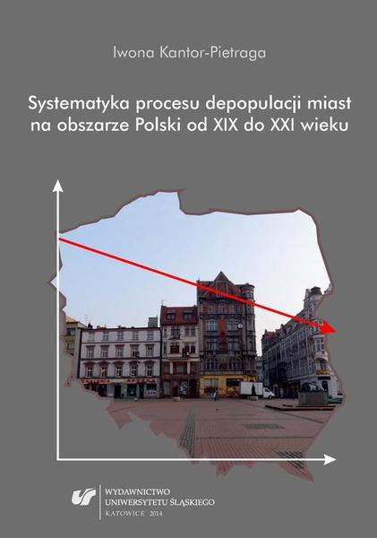 Systematyka procesu depopulacji miast na obszarze Polski od XIX do XXI wieku