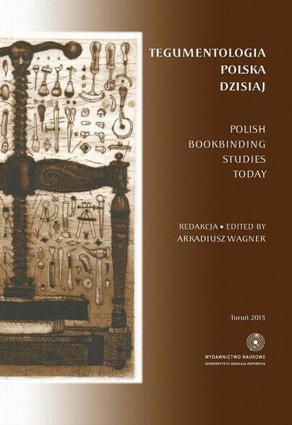 Tegumentologia polska dzisiaj. Polish bookbinding studies today